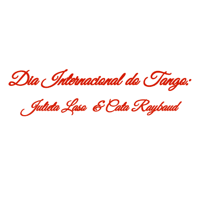 Dia Internacional do Tango: Julieta Laso e Cata Raybaud